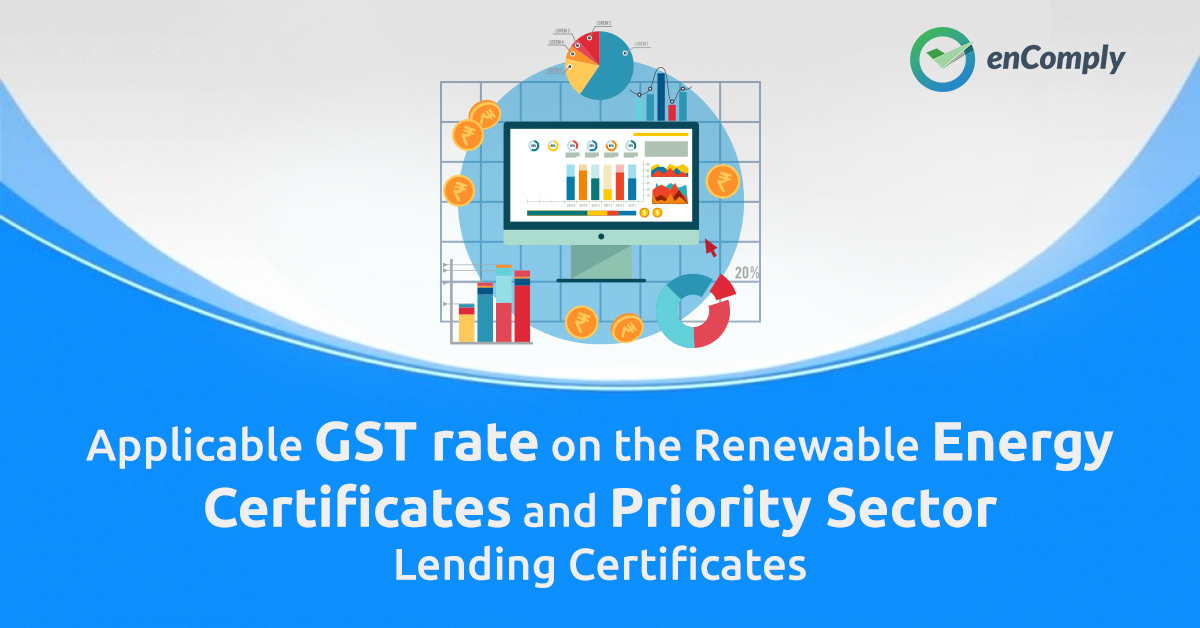 Applicable Gst Rate On The Renewable Energy Certificates And Priority Sector Lending Certificates